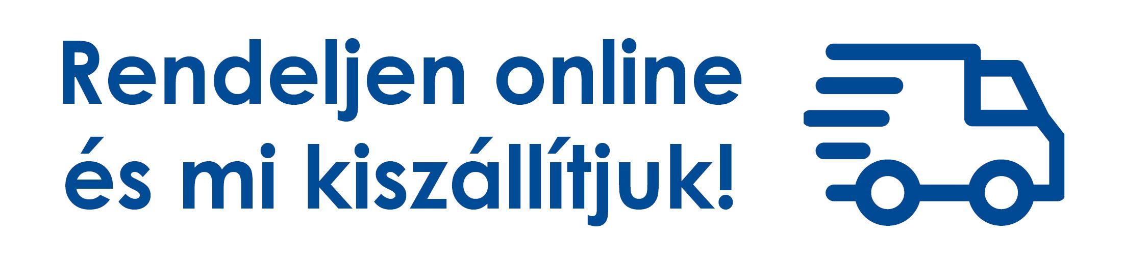 Rendeljen online és mi kiszállítjuk!